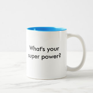 I have a critical mind. What's your super power? Two-Tone Coffee Mug