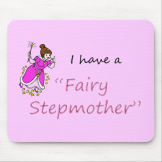 I have a Fairy Stepmother Mouse Mat
