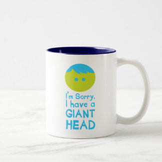 I Have a Giant Head Coffee Mug