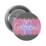 """I have a girlfriend"", 2¼ Inch Round Button"