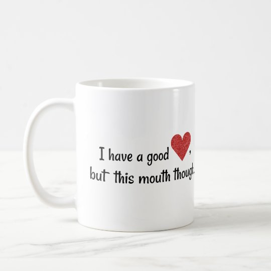 I Have A Good Heart Funny Potty Mouth