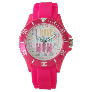i have a great mom and i love her watch