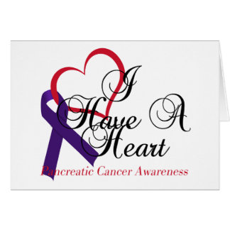 I Have A Heart Pancreatic Cancer Awareness Greeting Card
