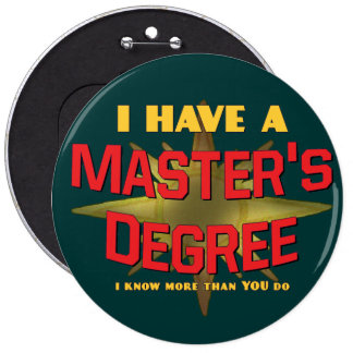 I Have a Master's Degree! 6 Cm Round Badge