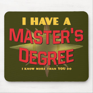 I Have a Master's Degree! Mouse Mat