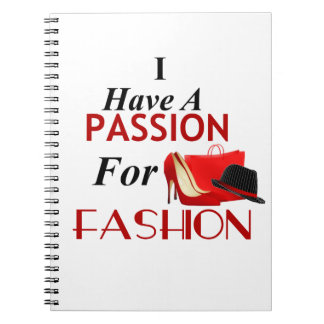 I Have A Passion For Fashion Photo Notebook