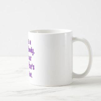 I have a perfect body. coffee mug