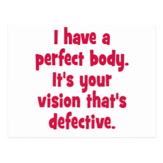 I have a perfect body. postcard