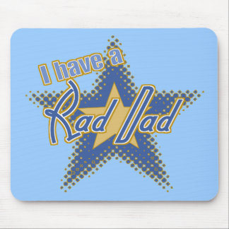 I Have A Rad Dad! Mousepads