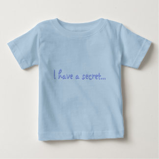 I have a secret... baby T-Shirt
