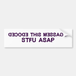 I have a secret message for you to decode bumper sticker