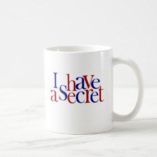 I Have A Secret Mug