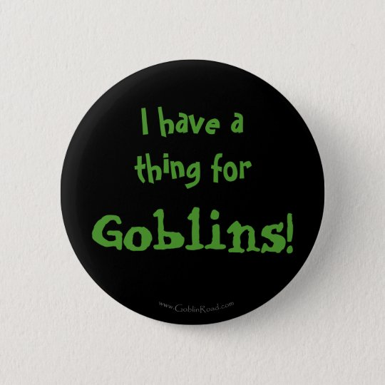 I have a thing for Goblins! 6 Cm