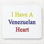 I Have A Venezuelan Heart Mouse Pad