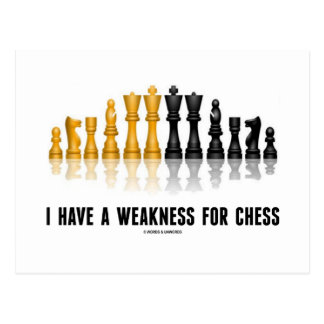 I Have A Weakness For Chess (Reflective Chess Set) Postcard