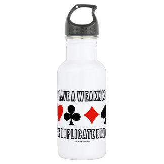 I Have A Weakness For Duplicate Bridge 532 Ml Water Bottle