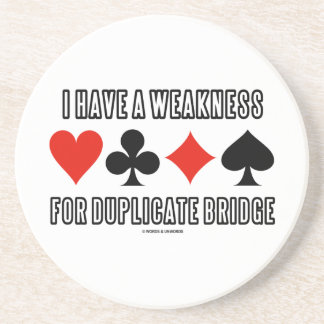 I Have A Weakness For Duplicate Bridge Beverage Coasters