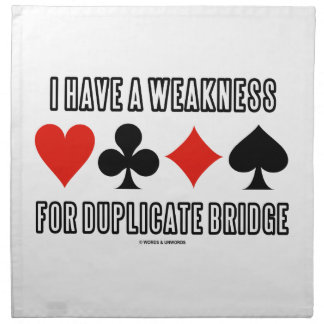 I Have A Weakness For Duplicate Bridge Napkins
