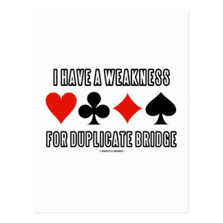 I Have A Weakness For Duplicate Bridge Postcard
