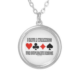 I Have A Weakness For Duplicate Bridge Round Pendant Necklace