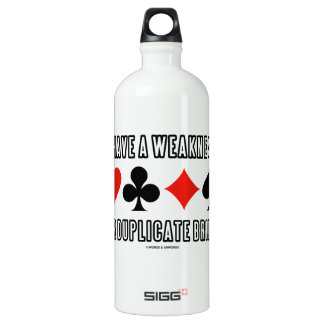 I Have A Weakness For Duplicate Bridge SIGG Traveller 1.0L Water Bottle