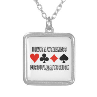 I Have A Weakness For Duplicate Bridge Square Pendant Necklace