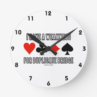 I Have A Weakness For Duplicate Bridge Wall Clocks
