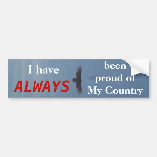 I have always been proud of my country bumper sticker