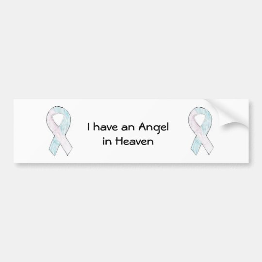 I have an Angel in Heaven Bumper Sticker