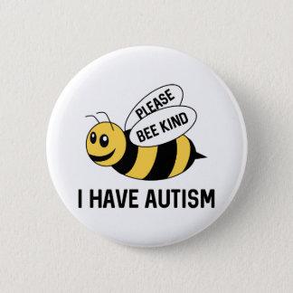 I Have Autism 6 Cm Round Badge