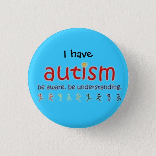 I have autism: be aware. be understanding 3