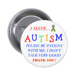"""I Have Autism"" Button"