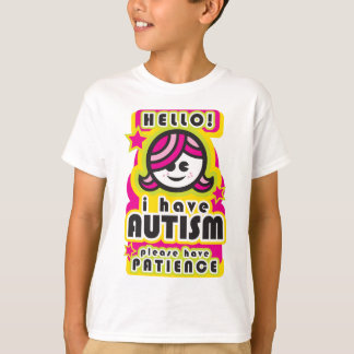 I have autism, please have patience (girl2) T-Shirt