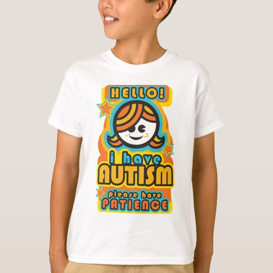 I have autism - please have patience (girl)