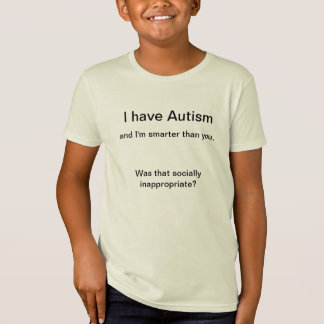 I have Autism Tee Shirt