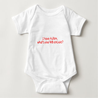 I Have Autism Whats Your Kids Excuse Baby Bodysuit