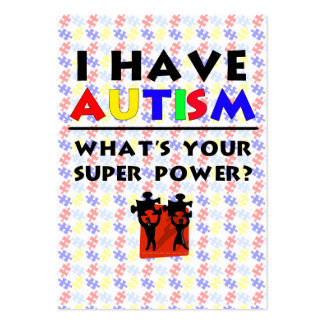 I Have Autism. What's Your Super Power? Pack Of Chubby Business Cards