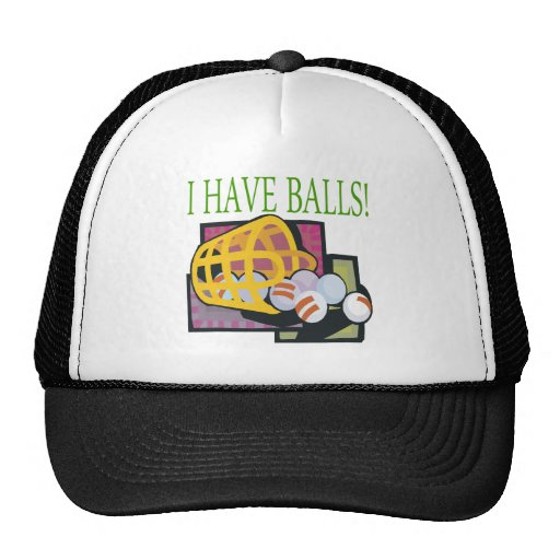 I Have Balls Trucker Hats
