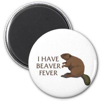 I have Beaver Fever Magnet