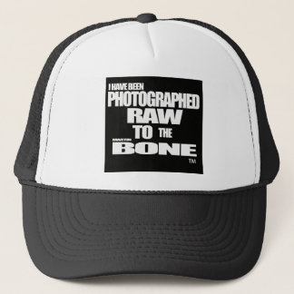 I have been Photographed Raw to the Martin Bone Trucker Hat