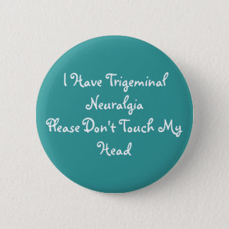 I Have (Bilateral) TN, Please Don't Touch My Head 6 Cm Round Badge