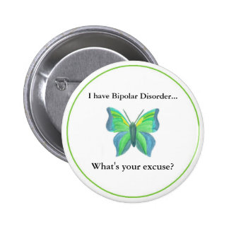 I have Bipolar Disorder...  what's your excuse? 6 Cm Round Badge