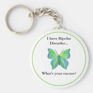 I have Bipolar Disorder...  what's your excuse? Basic Round Button Key Ring