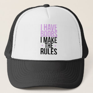 I have boobs I make the rules Trucker Hat