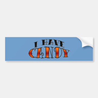I have candy bumper sticker