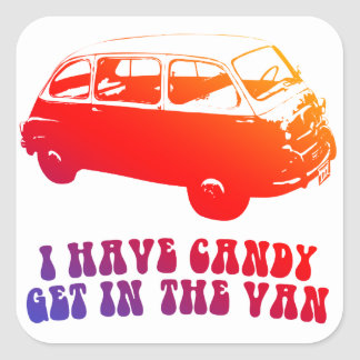 I Have Candy, Get In The Van Square Sticker