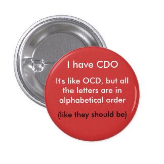 I have CDO... 3 Cm Round Badge