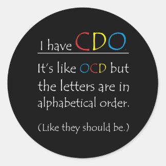 I Have CDO. Classic Round Sticker
