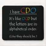 I Have CDO. Mouse Pad