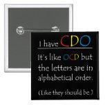 I Have CDO. Pins